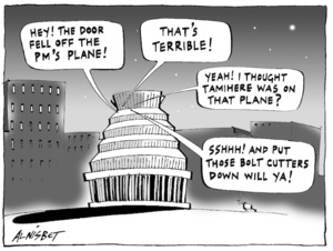 """Hey! The door fell off the PM's plane!"" ""That's terrible!"" ""Yeah! I thought Tamihere was on that plane?"" ""Sshhh! And put those bolt cutters down will ya!"" 15 April, 2005"