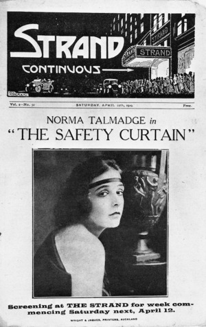"Strand Theatre (Auckland): Strand continuous, vol. 2, no. 50, Saturday April 12th, 1919. Norma Talmadge in ""The safety curtain"", screening at the Strand for week commencing Saturday next, April 12th. 1919."