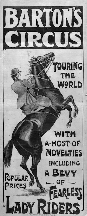 Barton's Circus touring the world with a host of novelties including a bevy of fearless lady riders. Caxton Co., Ltd. Dunedin N.Z. [1910-20].