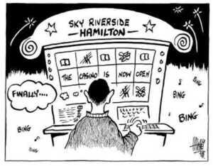 Hawkey, Allan Charles, 1941- :Sky Riverside - Hamilton - The casino is now open. 'Finally....' Waikato Times, 20 September 2002.