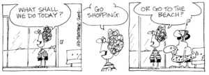 Fletcher, David, 1952- :'What shall we do today?... Go shopping... Or go to the beach?' Dominion Post, 5 January 2004.