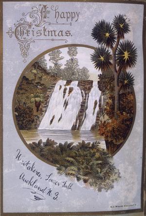 Willis, Archibald Duddington (Firm) :Waitakere Lower Fall, Auckland, N. Z. A happy Christmas. Wanganui ; A.D. Willis, [ca. 1886].