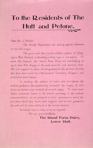 Island Farm Dairy, Lower Hutt :To the residents of the Hutt and Petone. [Flier. 1905].