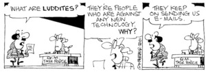 Fletcher, David 1952- :'What are LUDDITES?' G.M. Task Force 'They're people who are against any new technology. WHY?' 'They keep on sending us e-mails.' The Dominion, 24 October, 2001.