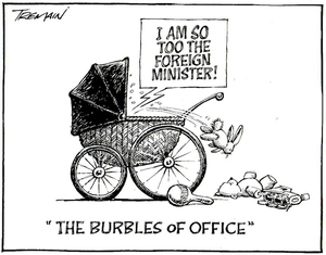 """""""The burbles of office"""". """"I am so too the Foreign Minister. 24 November, 2005."""
