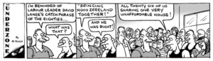 """""""I'm reminded of Labour Leader David Lange's catch phrase of the eighties..."""" """"What was that?"""" """"Bringing Nooo Zeeeland together!"""" """"And he was right! All twenty six of us sharing one very uncomfortable house!"""" 20 May, 2008"""