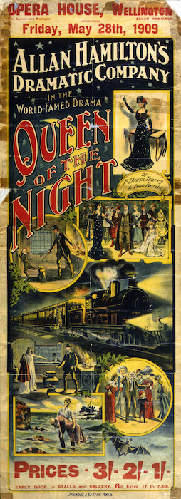 """Opera House, Wellington : Allan Hamilton's Dramatic Company, in the world-famed drama, """"Queen of the Night"""", by F. Thorpe Tracey & Ivan Berlin. Friday, May 28th, 1909. Troedel & Co, lith., Melb."""