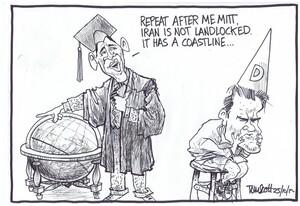 Scott, Thomas, 1947- :'Repeat after me Mitt, Iran is not landlocked it has a coastline...' 25 October 2012