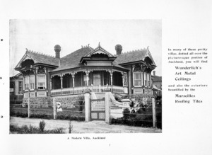Briscoe & Co Ltd :A modern villa, Auckland. In many of these pretty villas, dotted all over the picturesque portion of Auckland, you will find Wunderlich's art metal ceilings, and also the exteriors beautified by the Marseilles Roofing Tiles. [1906-1908].