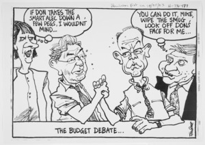 "Scott, Thomas, 1947- :The Budget debate. ""If Don takes the Smart Alec down few pegs, I wouldn't mind...."" ""You can do it, Mike, wipe the smug look off Don's face for me ..."" 19 May 2003"