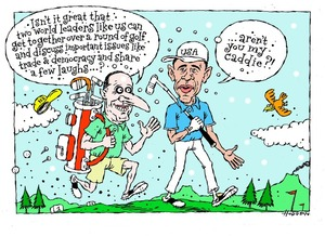 """Hodgson, Trace, 1958- :""""Isn't it great that two world leaders like us can get together over a round of golf and discuss important issues like trade & democracy and share a few laughs...?"""" 5 January 2014"""