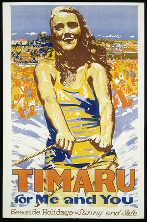 [New Zealand Railways. Publicity Branch]: Timaru for me and you; seaside holidays, sunny and safe / Railways Studios. W & T Ltd., [ca 1935].