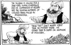 """The Taliban is calling for a joint Nato, Islamic Conference and UN commission of inquiry into the soaring numbers of civilians being killed in Afghanistan ... Those two? Dont worry ... stoned them to death for adultery."" 20 August 2010"