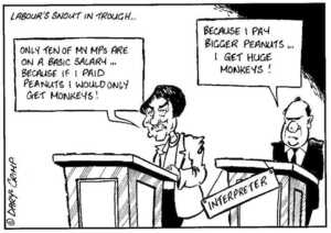 """Labour's snout in trough... """"Only ten of my MPs are on a basic salary...Because if I paid peanuts I would only get monkeys!"""" """"Because I pay bigger peanuts, I get huge monkeys!"""" ca 29 August 2002."""