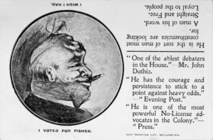 "[Postcard]. ""I voted for Fisher; I wish I had"" / City Printing Co[mpan]y, Wellington. [1908]"