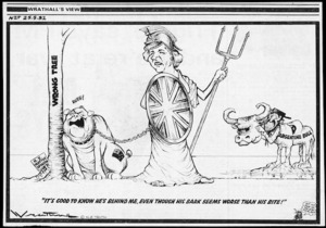 Wrathall, William George Picton, 1931-1995 :It's good to know he's behind me, even though his bark seems worse than his bite! New Zealand Truth, 25 May 1982.