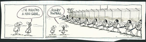 Ball, Murray Hone, 1939-2017: I've invented a new game... Rugby football. [Stanley comic strip]. May 1964.