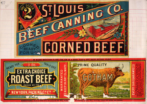[Two labels] :St Louis Beef Canning Co. Corned beef, cooked ready for use. Crump Label Press, 5 color; [and] New York Packing Co Ltd. Extra choice roast beef, ready for table use. Prime quality Gotham. [1890-1920?]