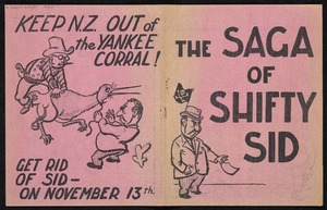 [Communist Party of New Zealand]: The saga of Shifty Sid; keep N.Z. out of the Yankee Corral! Get rid of Sid - on November 13th [1954]