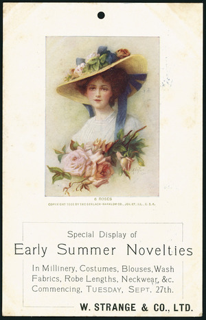 W Strange & Company (Christchurch): Special display of early summer novelties in millinery, costumes, blouses, wash fabrics, robe lengths, neckwear, &c. Commencing Tuesday Sept[ember] 27th [1910?. Postcard]