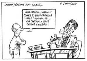 """Crimp, Daryl, 1958- :Labour/Greens rift widens... 'Well Helen... when it comes to cultivating a little """"hot-house"""" ...you certainly have green fingers!' GE Jane. Greens. 27 May 2002."""