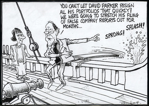 """You can't let David Parker resign all his portfolios that quickly! We were going to stretch his filing of false company reports out for months..."" 22 March, 2006."