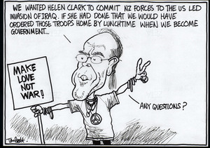 """We wanted Helen Clark to commit NZ forces to the US led invasion of Iraq. If she had done that we would have ordered those troops home by lunchtime when we become government..."" 11 August 2005."