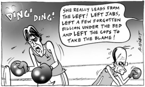 "DING! DING! ""She really leads from the left! Left jabs, left a few forgotten billion under the bed and left the cops to take the blame!"" 23 August, 2005"
