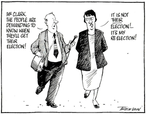 """Tremain, Garrick, 1941- :""""Ms Clark, the people are demanding to know when they'll get their election!"""" Otago Daily Times. 15 July 2005."""